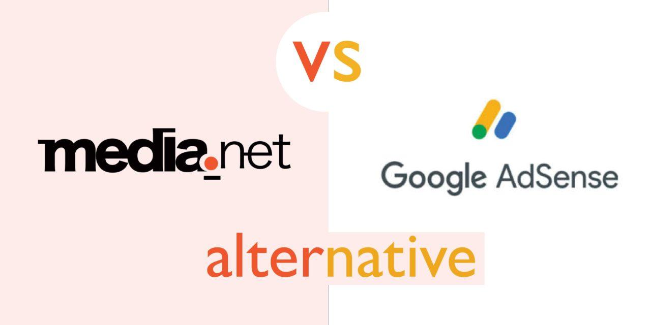 How The Best Alternative Of Google AdSense Is Media.Net