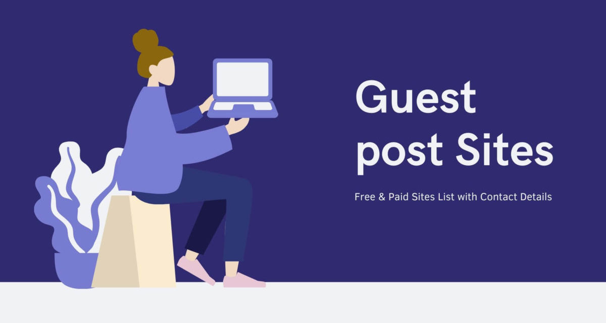 100+ Guest Posting Sites List with DA 50 or less.